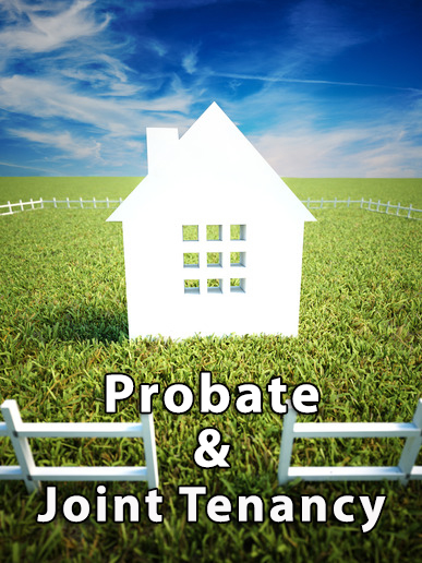 How to Deal with Probate in Joint Tenancy
