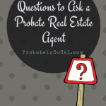 How to Find and Interview a California Probate Agent