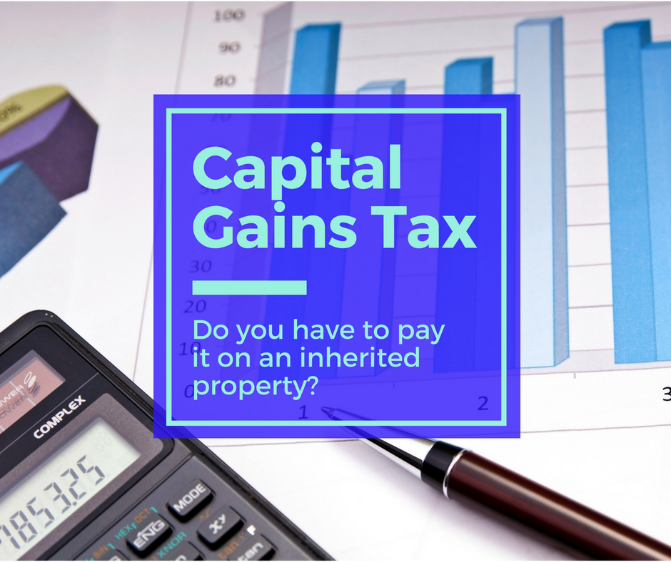 Do I Have to Pay Capital Gains Tax if I Sell an Inherited Property?